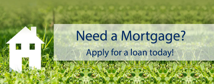 Need a mortgage?  Apply for a loan today!